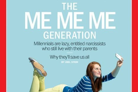 Millennials: The Me Me Me Generation | TIME | American Culture | Scoop.it