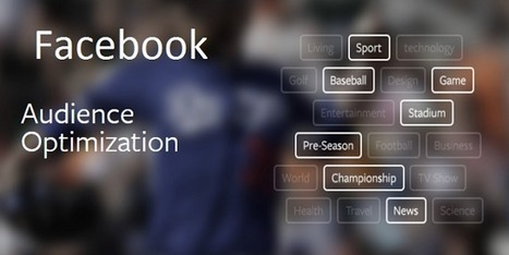 Comment activer l'outil d'optimisation d'audience de la Page Facebook ? | Communication 2.0 (référencement, web rédaction, logiciels libres, web marketing, web stratégie, réseaux, animations de communautés ...) | Scoop.it