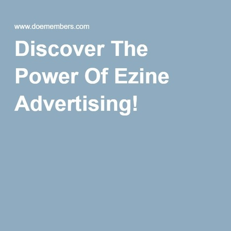 Discover The Power Of Ezine Advertising! | How To Make Money Online | Scoop.it