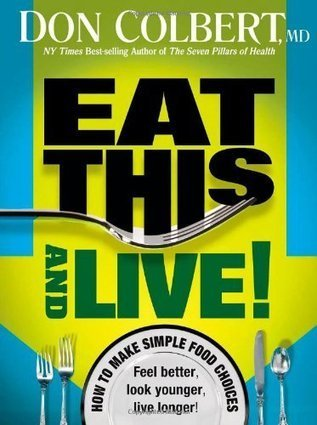 Eat This And Live: Simple food choices that can help you feel better, look younger, and live longer! | דיאטה ותזונה | Scoop.it