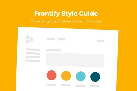 Create Beautiful and Complete Style Guides with Frontify | Content Creation, Curation, Management | Scoop.it