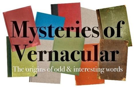 TED-Ed | Mysteries of Vernacular | Proficiency English Links | Scoop.it