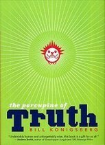 The Porcupine of Truth by Bill Konigsburg « Reading Rants! Out of the Ordinary Teen Booklists! | Young Adult Novels | Scoop.it