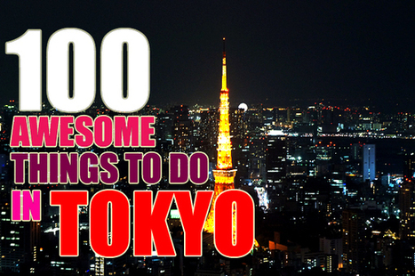 100 Awesome things to do in Tokyo   Voyager au japon   Scoop.it