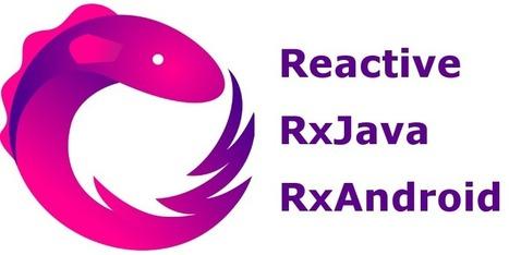 Reactive programming with RxAndroid | Bazaar | Scoop.it