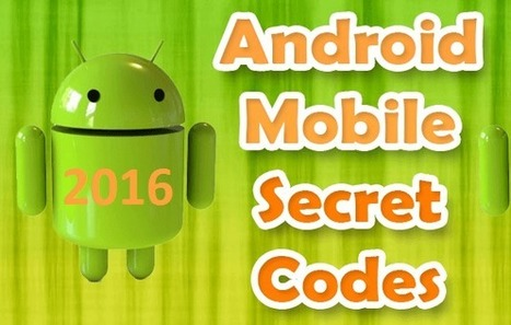 Android Hidden Secret Codes 2016 | Websites I Found So You Don't Need To | Scoop.it