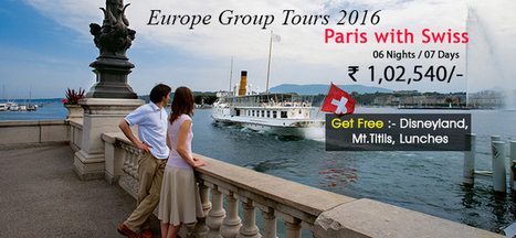 Paris Switzerland Group Tours, Swiss Paris Packages 2016 | Europe Group Tours, Holiday Packages, Travel Packages 2017 | Scoop.it