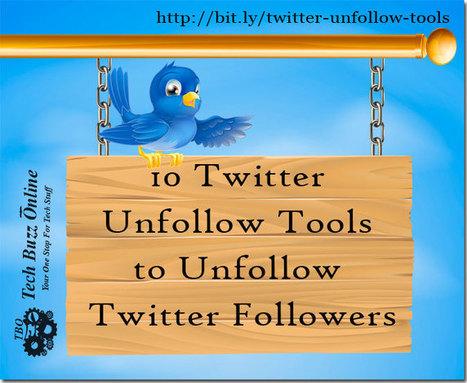 10 Twitter Unfollow Tools to Unfollow Twitter Followers | Social Media | Scoop.it