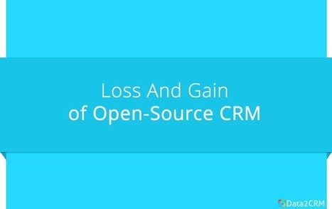 Loss And Gain of Open-Source CRM | Open Source Business Applications | Scoop.it