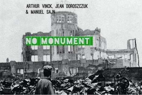 24 au 27 avril - No Monument - Arthur Vinck, Jean Doroszuk, Manuel Sajn - Syndicat Potentiel Strasbourg | Syndicat Potentiel | Scoop.it