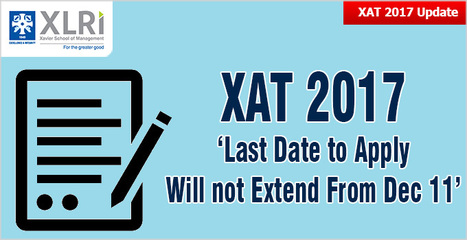 XAT 2017: 'Last date to apply will not extend from Dec 11' - confirms XLRI; know the eligibility, XAT exam pattern, fee and more | CAT 2016, IIFT, CMAT 2017, XAT 2017, NMAT, MAT, SNAP, MAH CET, TISSNET, CAT Preparation Material, MBA In India, MBA Colleges in India,  CAT Exams, GMAT Preparation Material, MBA Abroad | Scoop.it