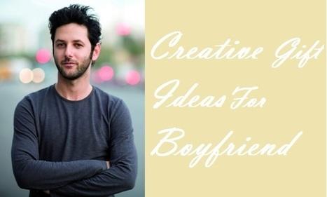8 Best Creative Gift Ideas for Boyfriend | Gift Clown | Best Birthday Planners | Scoop.it