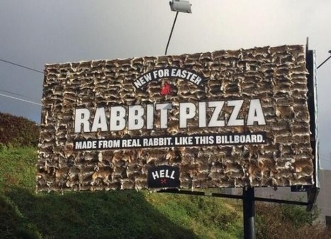 Pizza Chain Advertises Rabbit Pizza for Easter with Billboards Made of Real Dead Rabbits | Strange days indeed... | Scoop.it