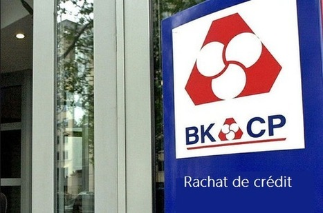 Rachat de crédit BKCP Banque - Financement immobilier | Rachat de prêt immobilier | Scoop.it