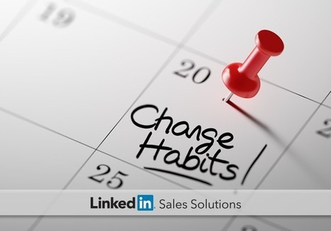 Eight bad sales habits to break in 2016 | Social Selling:  with a focus on building business relationships online | Scoop.it