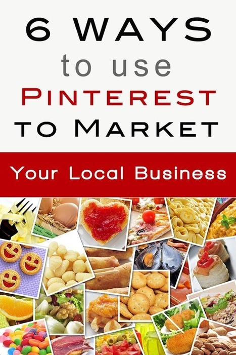 How to Use Pinterest to Market Your Local Business | Pinterest Power | Scoop.it