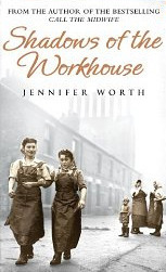 Shadows of the workhouse, by Jennifer Worth | Creative Nonfiction : best titles for teens | Scoop.it