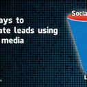 10 ways to generate leads using social media | Sales | Scoop.it