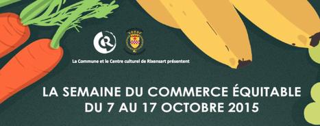 La Semaine du commerce équitable à Rixensart | Pour une économie solidaire, équitable et durable | Scoop.it