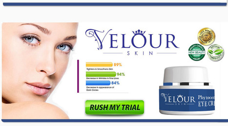 Velour Skin Review - How Effective Velour Eye Cream Is? Let's Find Out | yarish jacktions | Scoop.it
