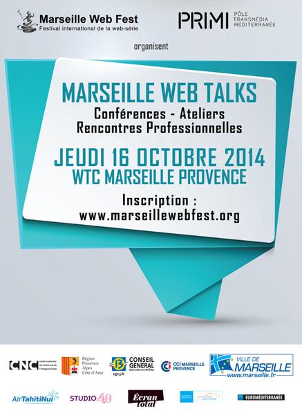 Marseille Web Talks : la journée professionnelle du festival international de la web-série, le 16 octobre 2014 | Brand Transmedia | Scoop.it