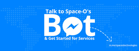 Space-O Technologies Launched Its Own Bot for Facebook Messenger Platform - WhaTech   Scooping Up Shares   Scoop.it