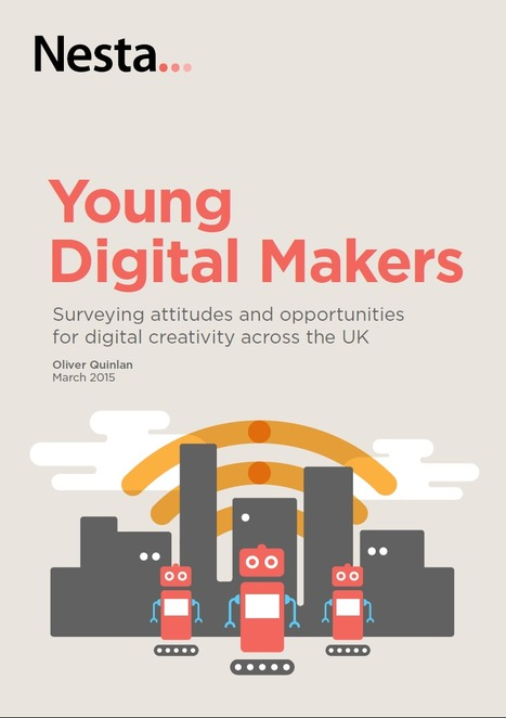 Young digital makers | Nesta | game making and learning | Scoop.it