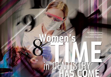 Women's Time in Dentistry Has Come   Dental Industry   Scoop.it