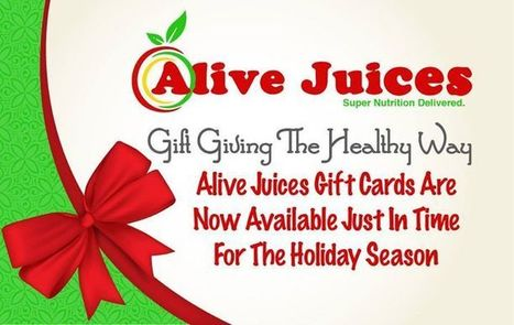 Our gift certificates are now available! Give the gift of health this holiday season.   Alive Juices   Scoop.it