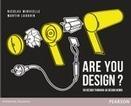 Are You Design ? Du design thinking au design doing / Martin Lauquin, Nicolas Minvielle, Pearson, 2015 | La bibliothèque du Design Thinking de l'École des Ponts | Scoop.it