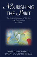 Spirituality & Practice: Book Review: Nourishing the Spirit, by James D. Whitehead, Evelyn Eaton Whitehead | Reflections from a Life Lived | Scoop.it