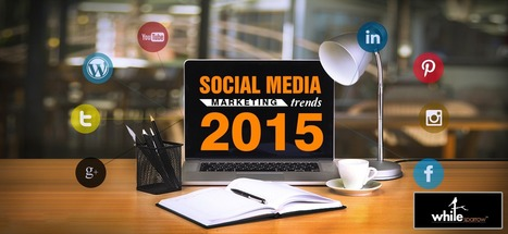 Find New Social Media Marketing New Trends in 2015 | Online Marketing Strategy - SMO - SEO - WEBSITE - GOOGLE - Education | Scoop.it