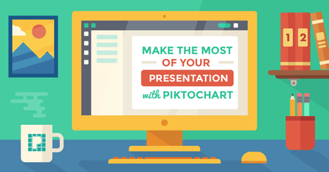 Making the Most of Your Presentation with Piktochart | Digital Presentations in Education | Scoop.it