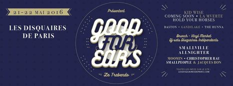 Festival Good For Ears 2016 - Les Disquaires de Paris | Vinyles et disques, pop & rock | Scoop.it