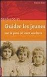 jeunes et généalogie: Un guide indispensable | Auprès de nos Racines - Généalogie | Scoop.it