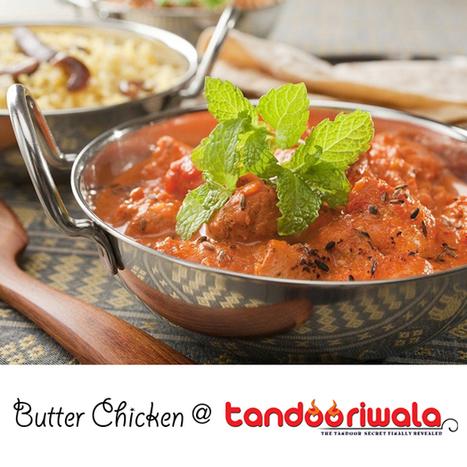 Butter Chicken at Tandooriwala Restaurant : Opening Soon in Mysore, India | Tandooriwala Restaurant - Mysore,India | Scoop.it