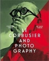 | C I V A | Expositions Le Corbusier et la photo | La photo plasticienne | Scoop.it