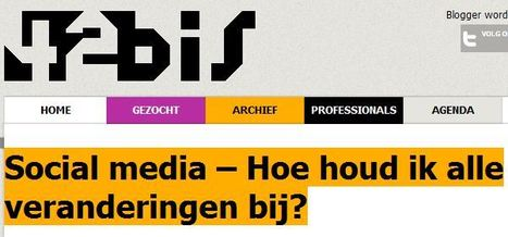Social media - hoe houd ik de veranderingen bij? | Social media and social business | Scoop.it