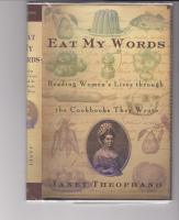 EAT MY WORDS BY JANET THEOPHANO | Historical gastronomy | Scoop.it