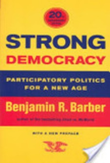 Strong Democracy: Participatory Politics for a New Age | real utopias | Scoop.it