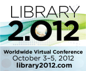Library 2.012 Worldwide Virtual Conference - Library 2.0 - 3-5 Oct | AdLit | Scoop.it