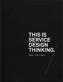 Book Review - This is Service Design Thinking - WEB WANDERER | Service Design with Customers for Branded Service Experiences | Scoop.it