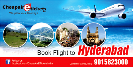 Book Flight to Hyderabad - cheapairetickets | travel agent in noida | Scoop.it