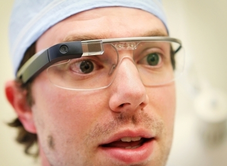 Google Glass opens world of views for physicians - Montreal Gazette   Wearable glass   Scoop.it