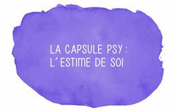 Une «capsule psy» pour développer l'estime de soi | Psychologie au quotidien | Scoop.it