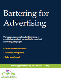 Barter For Advertising: Ormita Commerce Network Barter Exchange Network – allows you to exchange your excess capacity, products or services for goods and/or services that you need. The Ormita Barte...   The Shocking Truth About our FREE Lead System & How It Generates Leads on Auto Pilot!   Scoop.it
