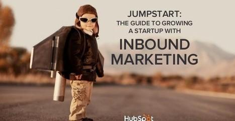Le guide de l'inbound marketing pour les startups (et les PME). | Maketing digital | Scoop.it