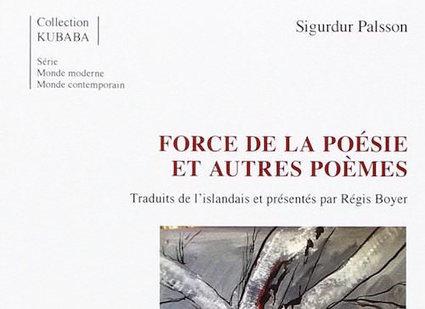 Sigurdur PALSSON : Force de la poésie et autres poèmes - Zonelivre Nordique | des poésies, des poétiques et des poètes | Scoop.it