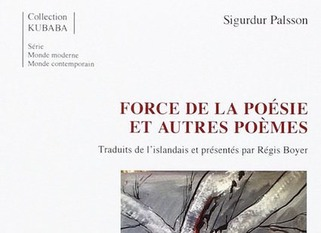 (parution) Sigurdur Palsson : Force de la poésie et autres poèmes | Poezibao | Scoop.it