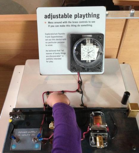 """""""all manner of lovely things are discoverable"""" in exhibits intended for play @Exploratorium   iEARN in Action   Scoop.it"""